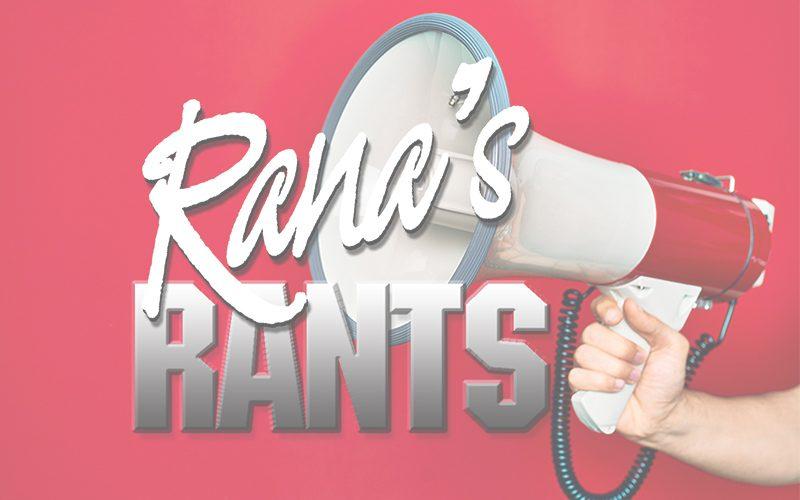 Rana's-Rants